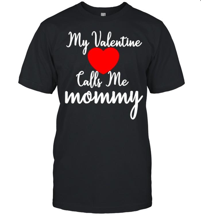 My Valentine calls me Mommy shirt Classic Men's T-shirt