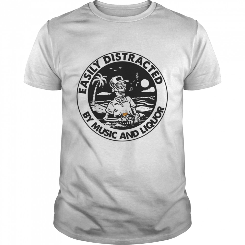 Easily Distracted By Music Liquor shirt Classic Men's