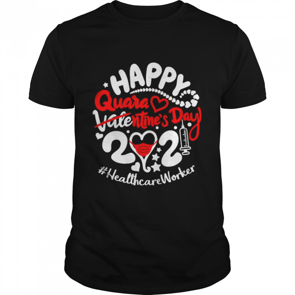 Happy quarantined Valentines Day 2021 Healthcare Worker shirt Classic Men's