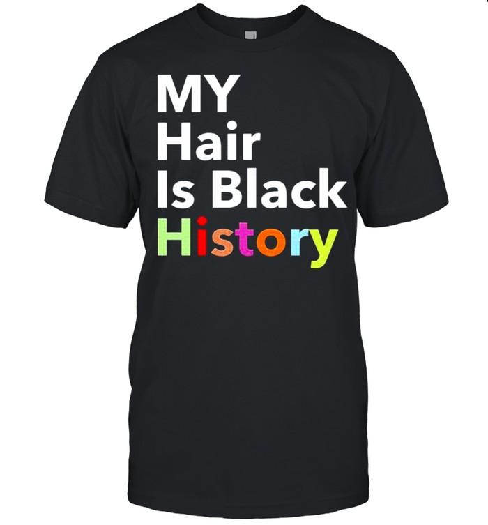 My hair is black history shirt Classic Men's T-shirt