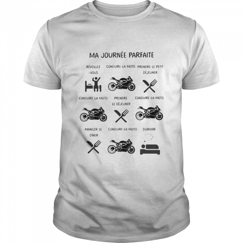 Ma Journée Parfaite Conduire La Moto Déjeuner Dormir shirt Classic Men's