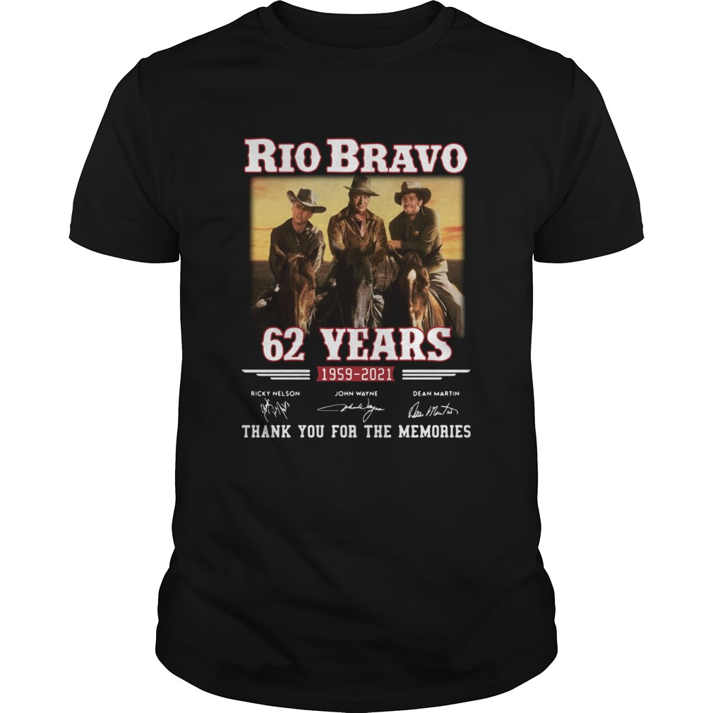 Rio Bravo 62 years 1959 2021 thank you for the memories signatures shirt Classic Men's