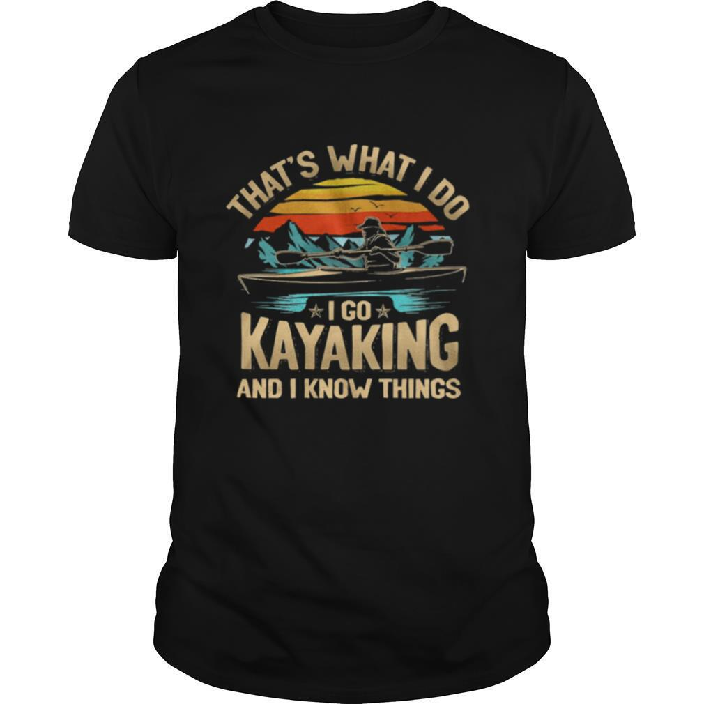 Thats what I do I go kayaking and I know things vintage shirt Classic Men's