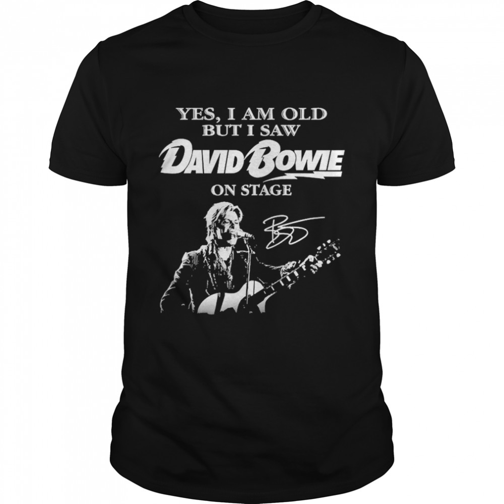 Yes I Am Old But I Saw David Bowie On Stage Signature shirt Classic Men's