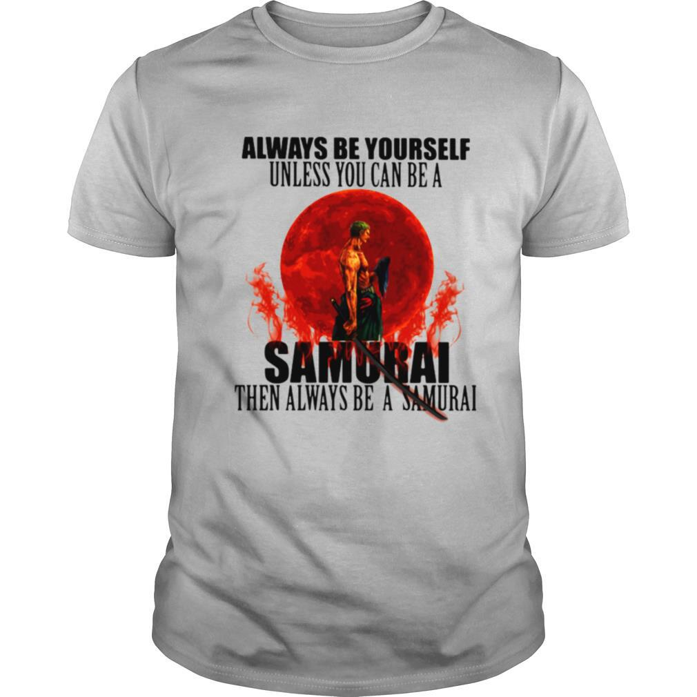 Always Be Yourself Unless You Can Be A Samurai Moon Blood shirt Classic Men's