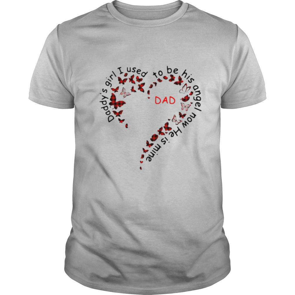 Daddys Girl I Used To Be His Angel Now He Is Mine Heart And Butterfly shirt Classic Men's