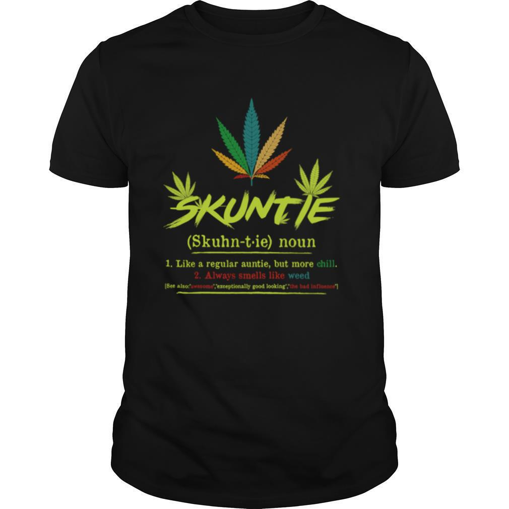 Skuntie Definition Like A Regular Auntie Cannabis Weed Smoking shirt Classic Men's