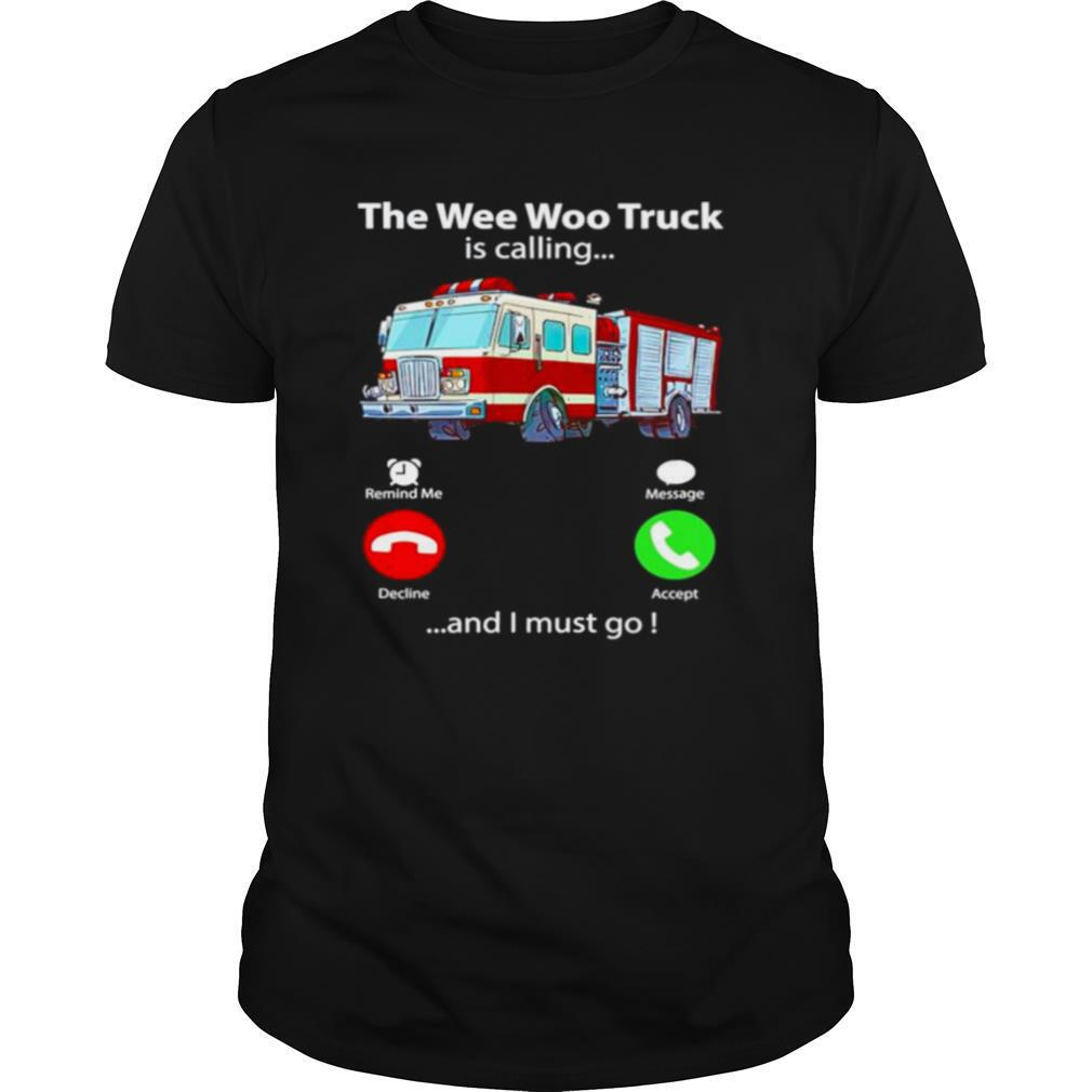 The wee woo truck is calling and I must go shirt Classic Men's