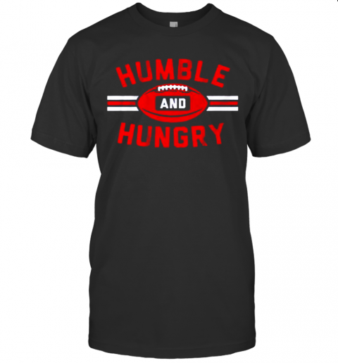 Humble And Hungry shirt Classic Men's
