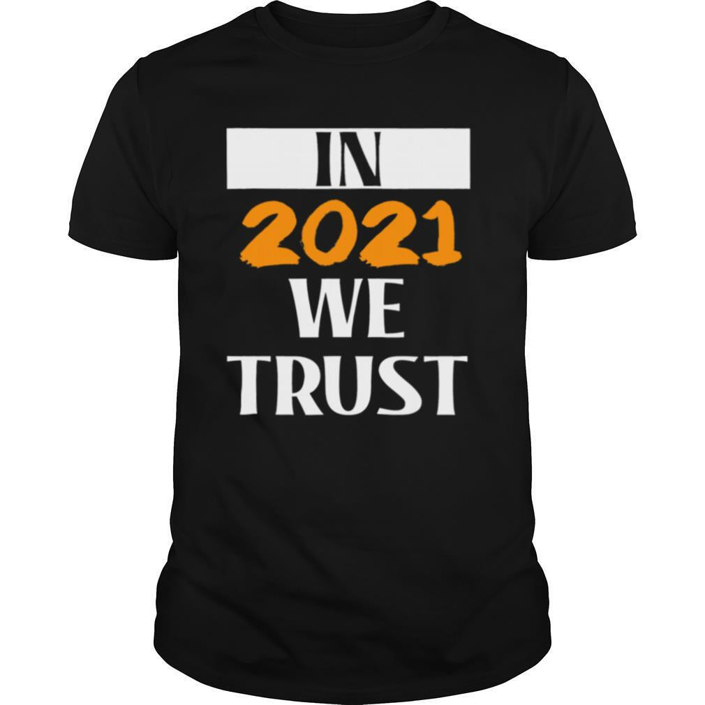In 2021 we Trust Happy New Year 2021 shirt Classic Men's