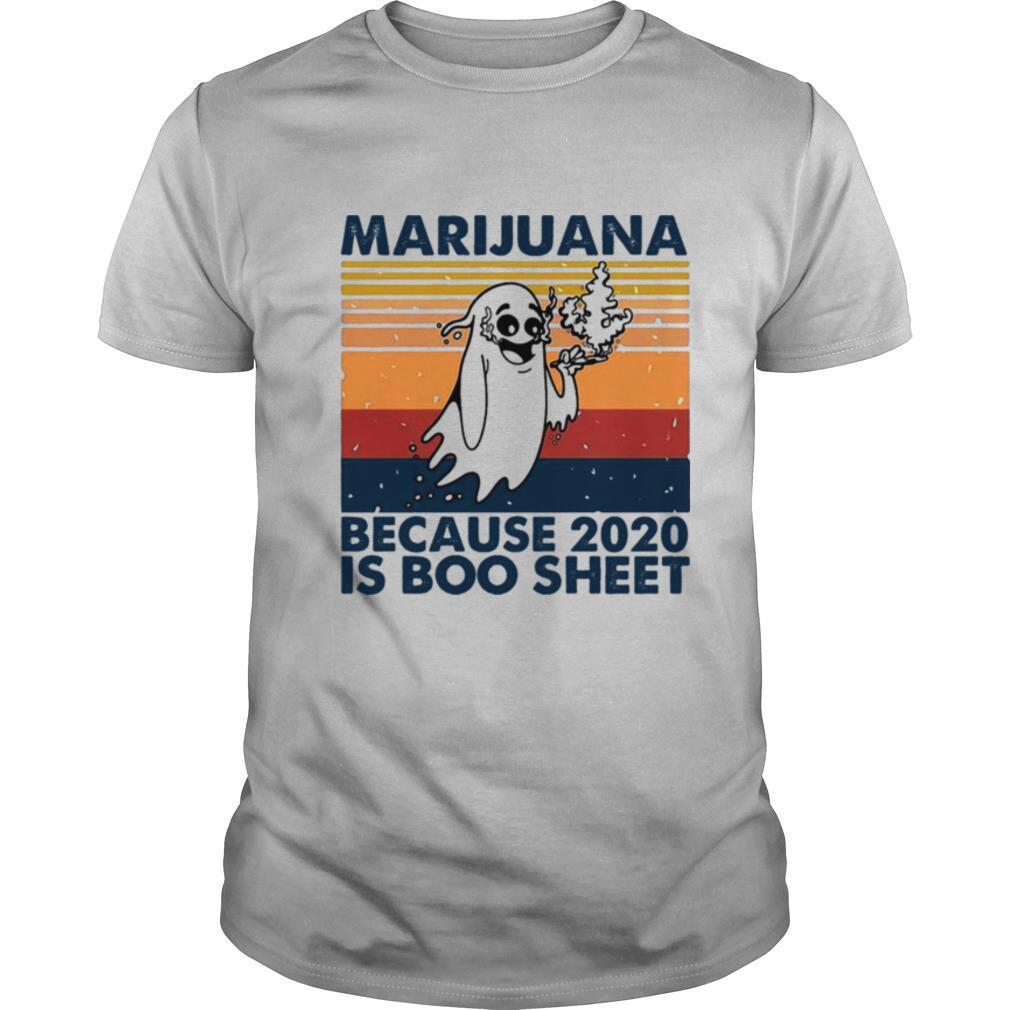 Marijuana Because 2020 Is Boo Sheet Vintage shirt Classic Men's