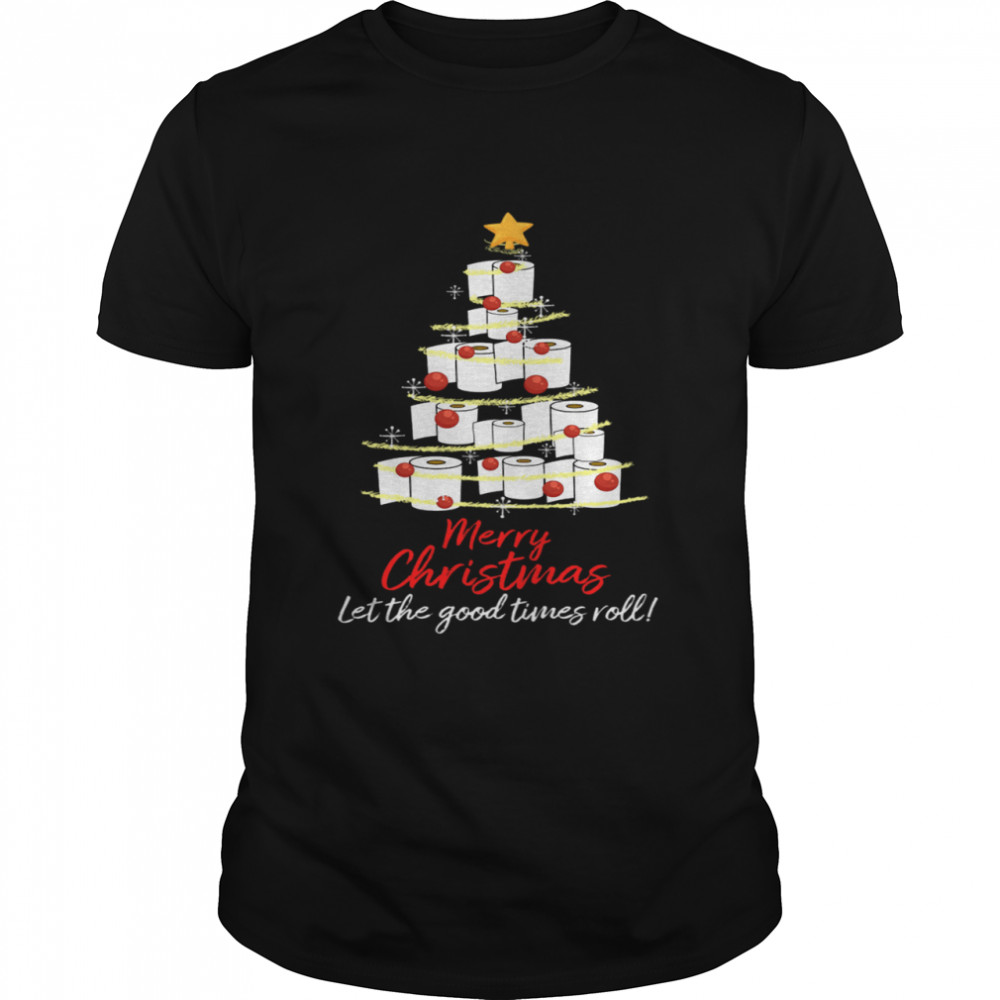 Perfect Toilet Paper Tree Merry Christmas Let The Good Times Roll shirt Classic Men's