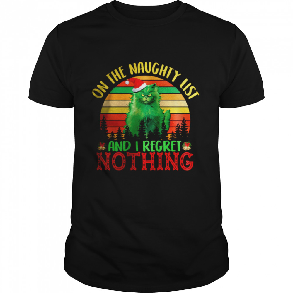 Green Cat On The Naughty List And I Regret Nothing shirt Classic Men's