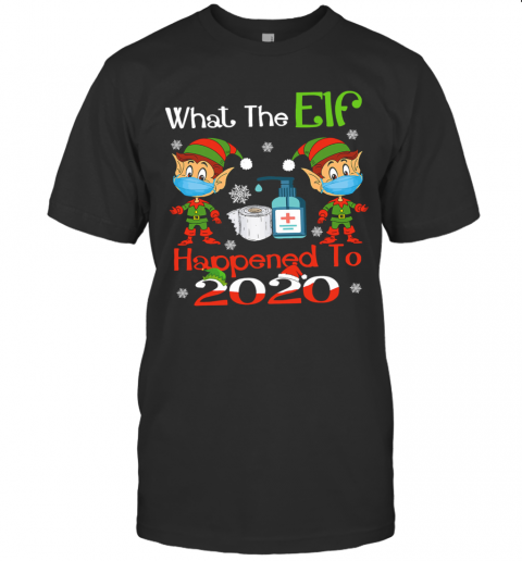 What The Elf Happened To 2020 Wear Mask Covid 19 Xmas shirt shirt Classic Men's
