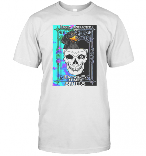 Dachshund And Skull Easily Distracted By Dogs And Skulls shirt Classic Men's