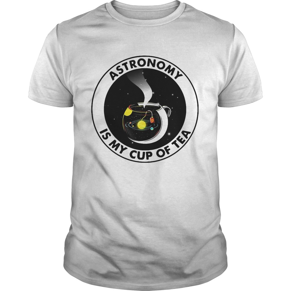 Astronomy Is My Cup Of Tea shirt Classic Men's
