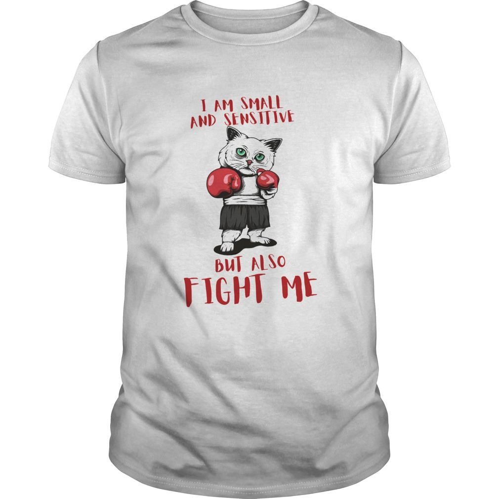 I Am Small And Sensitive But Also Fight Me Cat Boxing shirt Classic Men's