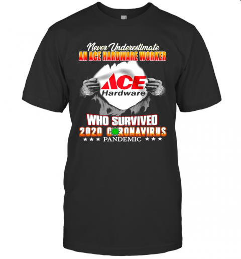 Never Underestimate An Ace Hardware Worker Who Survived 2020 Coronavirus shirt Classic Men's