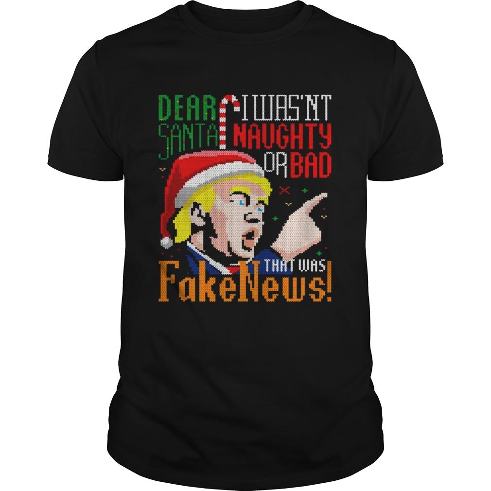 Dear Santa I Wasnt Naughty Or Bad That Was Fake News Trump Ugly Christmas shirt Classic Men's