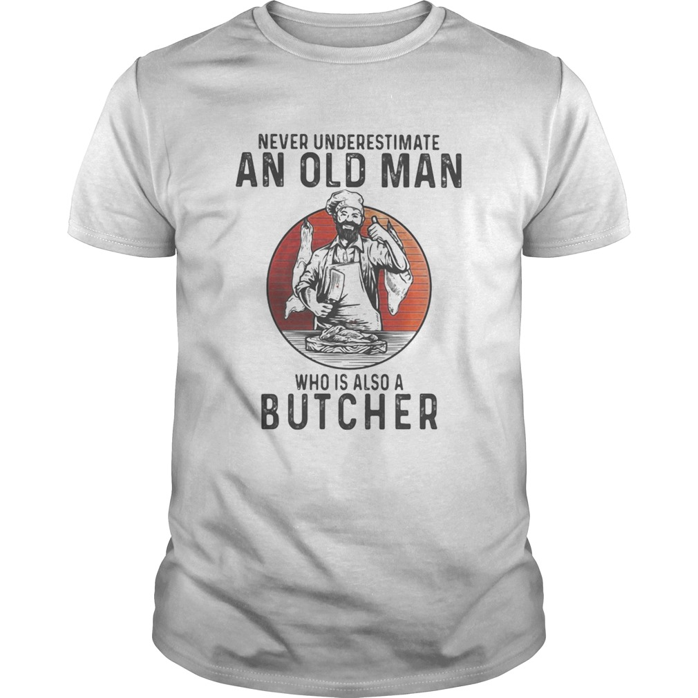 Never Underestimate An Old Man Who Is Also A Butcher Moon Blood shirt Classic Men's