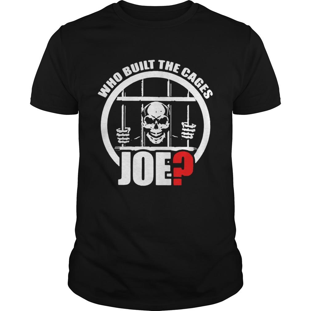 Skull Who Built The Cages Joe shirt Classic Men's