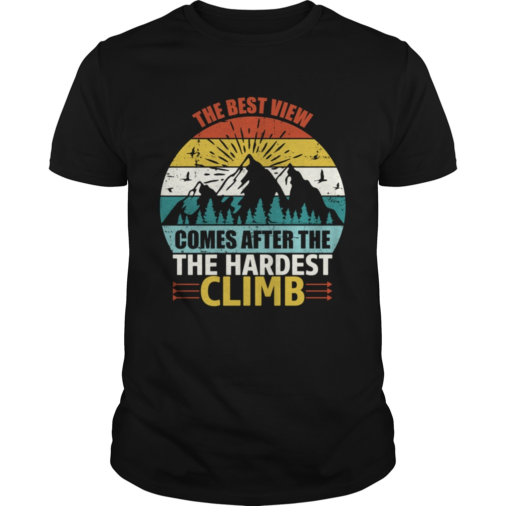 The Best View Comes After The Hardest Climb Climbing shirt Classic Men's