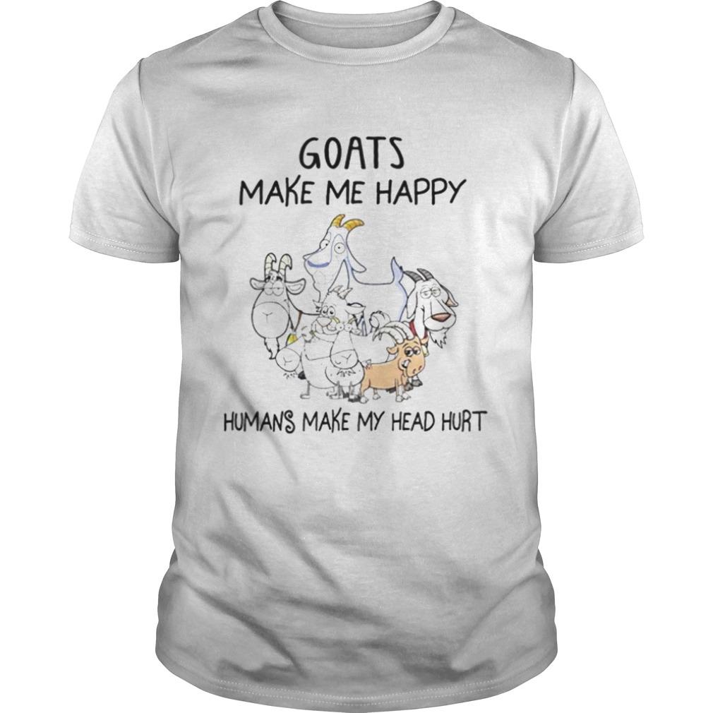 Goats make me happy humans make my head hurt shirt Classic Men's
