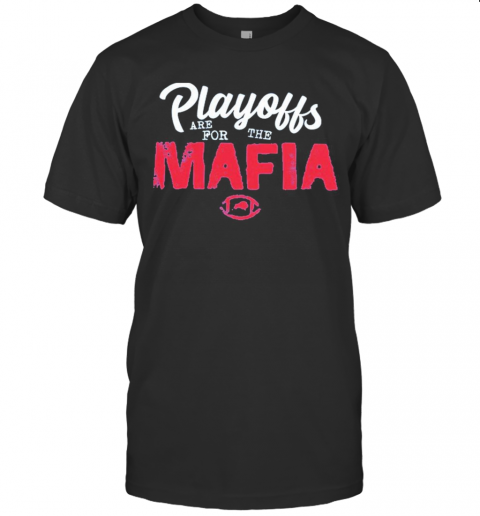 Playoffs Are For The Mafia shirt Classic Men's