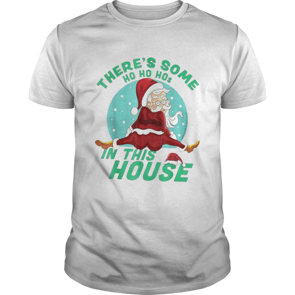 Theres Some Ho Ho Hos In this House Christmas Santa Claus shirt Classic Men's