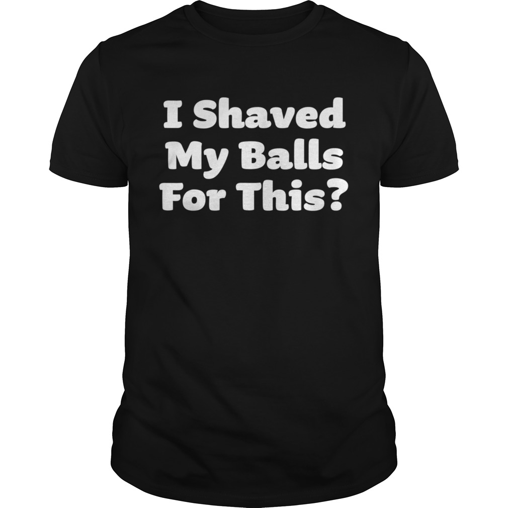 I Shaved my Balls for This Halloween Humour shirt Classic Men's