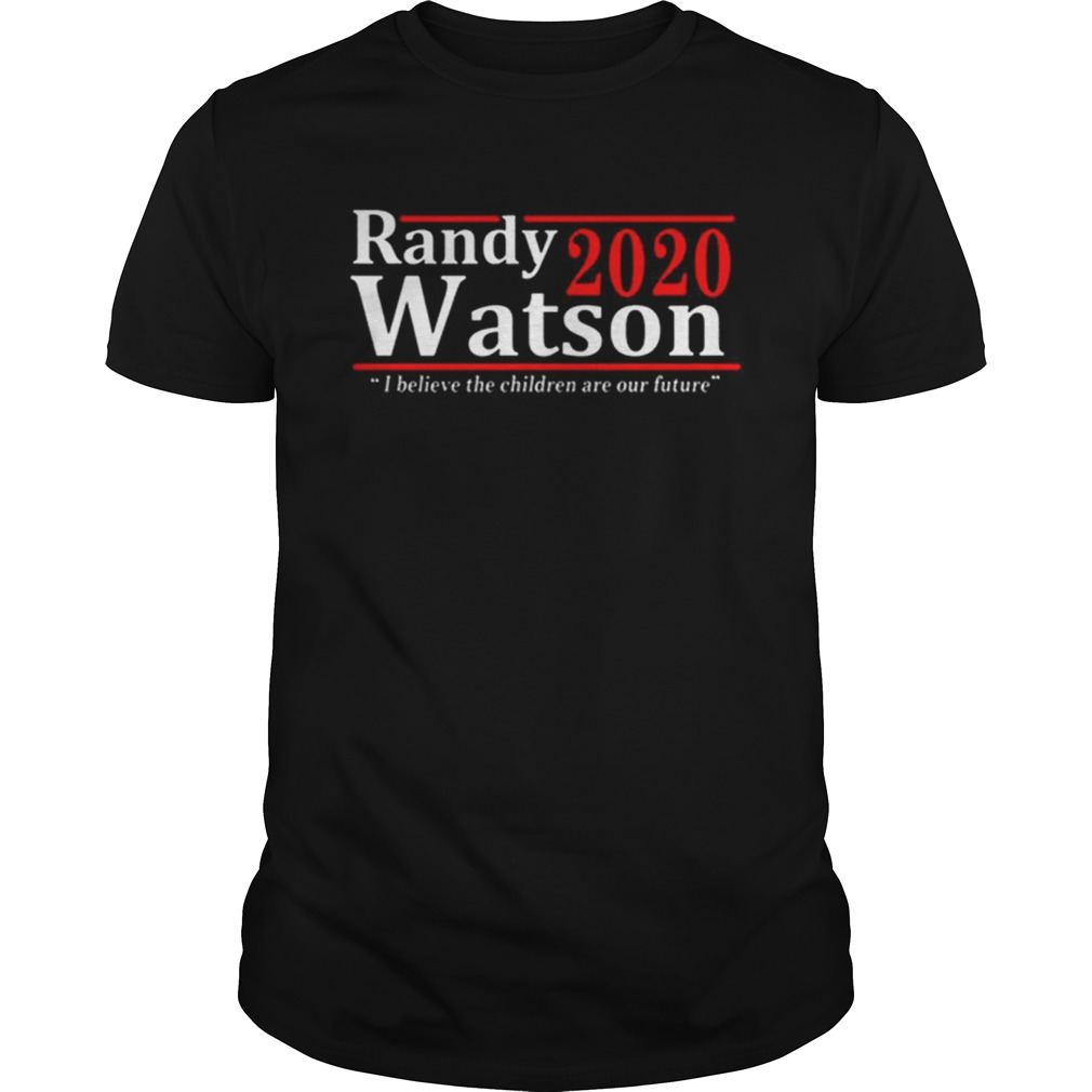Randy Watson 2020 I Believe The Children Are Our Future shirt Classic Men's