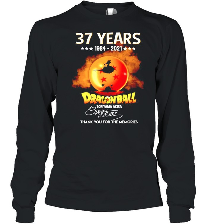37 years Dragon Ball 1984-2021 Toriyama Akira signature thanhk you for the memories shirt Long Sleeved T-shirt