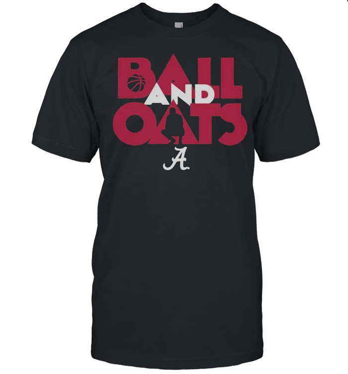 Alabama Basketball Fans Are Going To Love This Ball And Oats shirt Classic Men's T-shirt