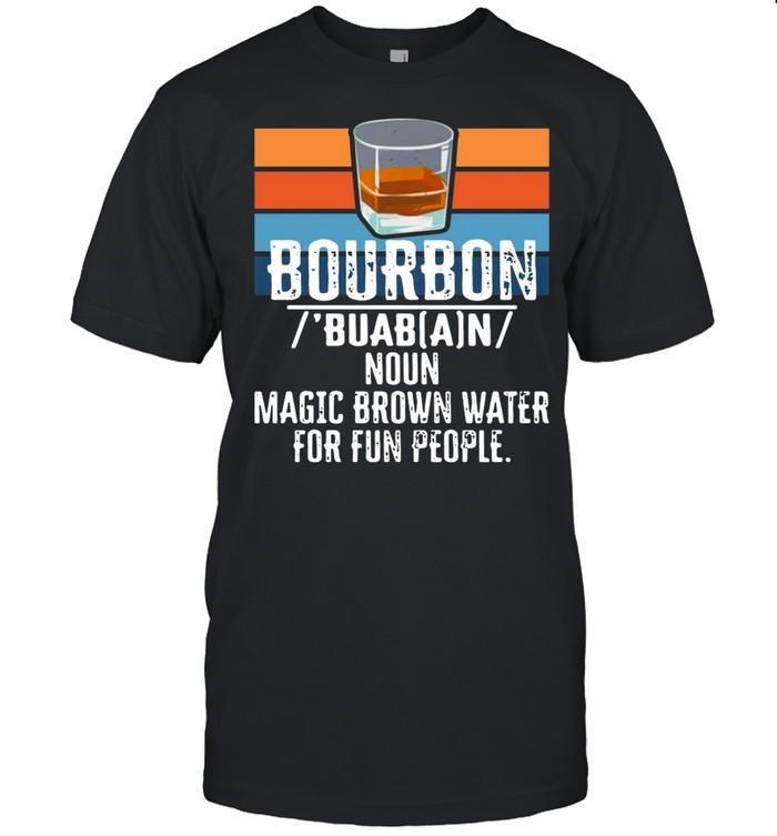 Bourbon noun magic brown water for fun people vintage shirt Classic Men's T-shirt