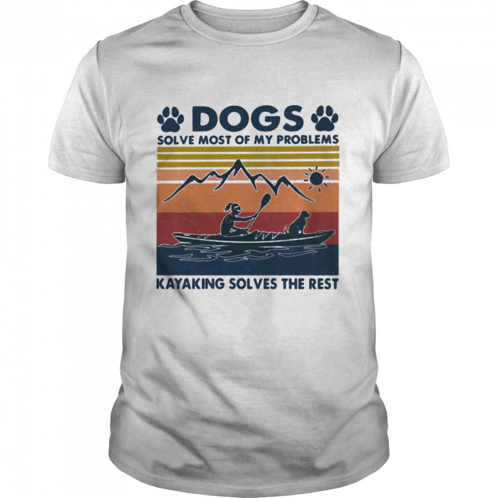 Dogs Solve Most Of My Problems Kayaking Solves The Rest Vintage shirt Classic Men's T-shirt