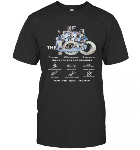The 100 7 Years 100 Episodes 7 Seasons Thank You For The Memories May Be Meet Again Signatures shirt Classic Men's
