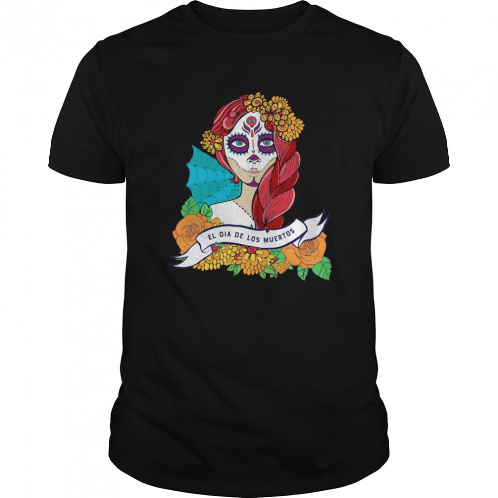 El Dia De Los Muertos Day Of The Dead Sugar Skull Girl shirt Classic Men's