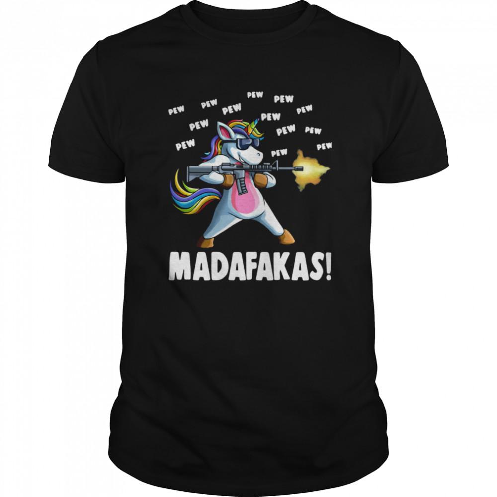 Colorful Unicorn Gun Pew Pew Pew Madafakas shirt Classic Men's
