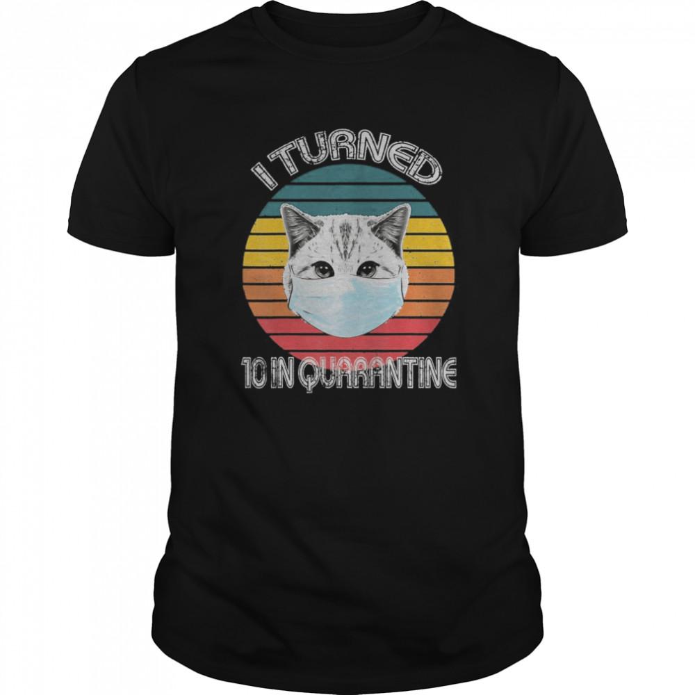 10th Birthday In Quarantine Cat Retro shirt Classic Men's