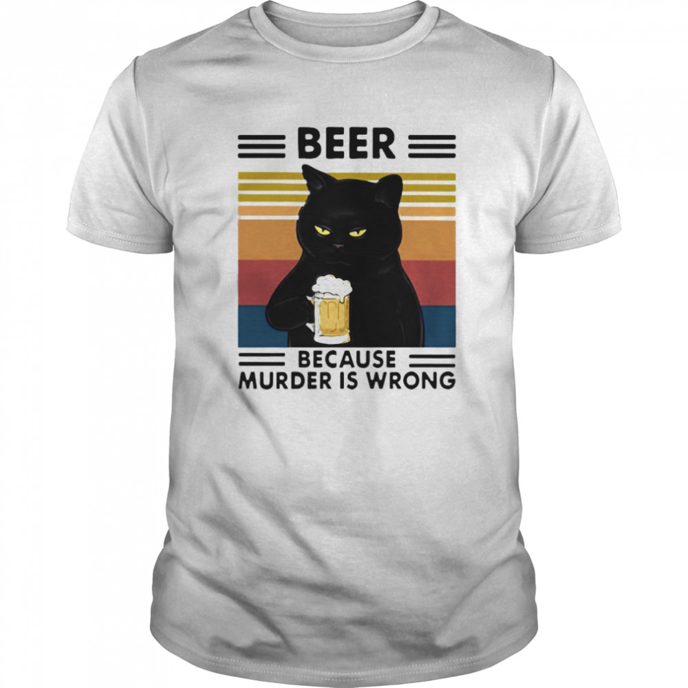 Beer Because Murder Is Wrong Black cat Vintage Retro shirt Classic Men's