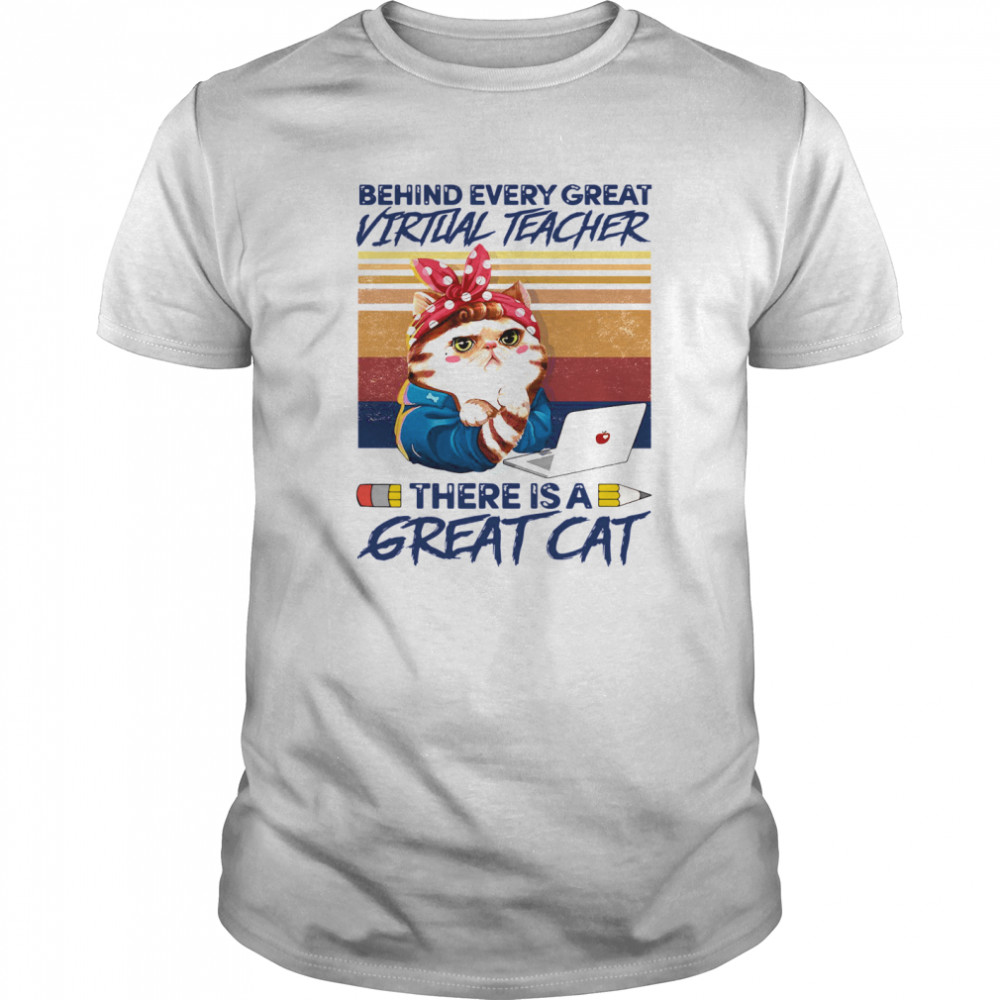 Behind Every Great Virtual Teacher There Is A Great Cat shirt Classic Men's