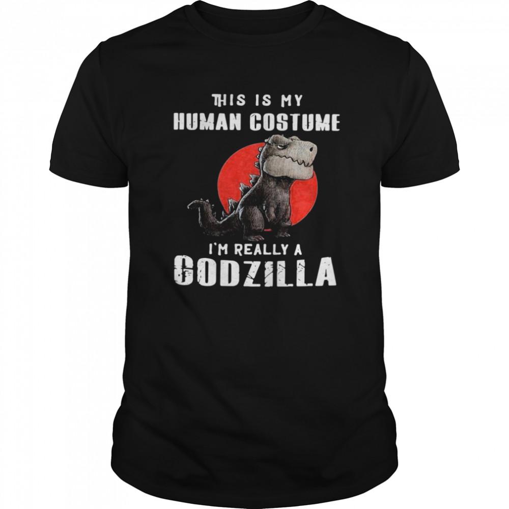 Trex this is My Human Costume Im Really A Godzilla shirt Classic Men's