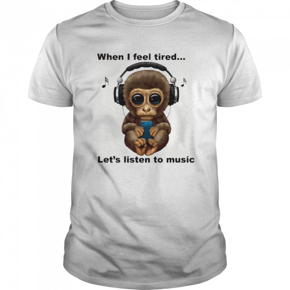 When I Fell Tired Let's Listen To Music Monkey shirt Classic Men's