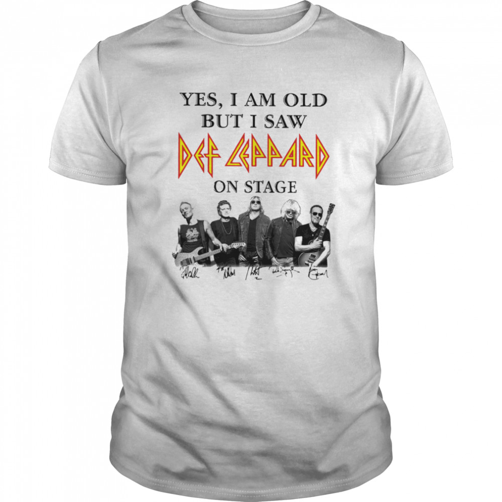 Yes I Am Old But I Saw Def Leppard Band On Stage Signature shirt Classic Men's