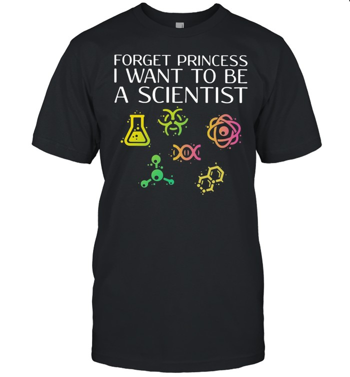 Forget Princess I Want To Be A Scientist shirt Classic Men's T-shirt