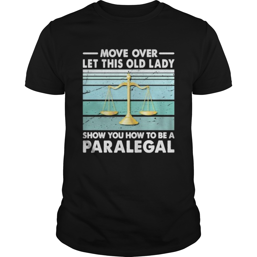 Move Over Let This Old Man Show You How To Be A Paralegal Vintage Retro shirt Classic Men's