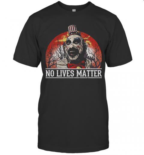 No Lives Matter Love Captain Spaulding Halloween shirt Classic Men's