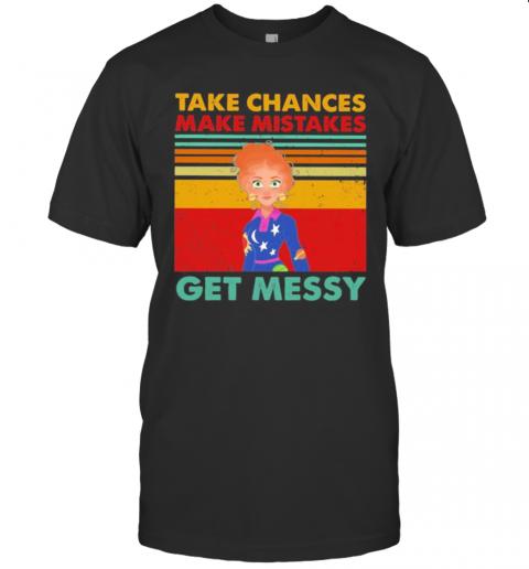 Take Chances Make Mistake Get Messy Vintage Retro shirt Classic Men's