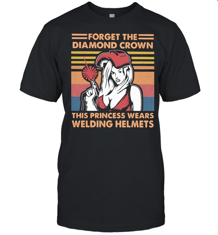 Forget The Diamond Crown This Princess Wears Welding Helmets Vintage  Classic Men's T-shirt
