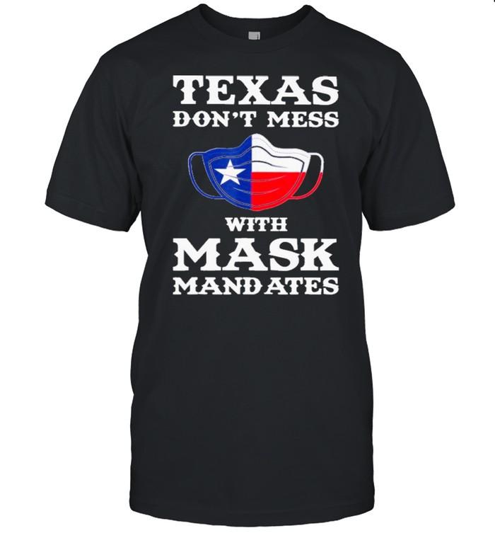 Texas Don't Mess With Mask Mandates shirt Classic Men's T-shirt